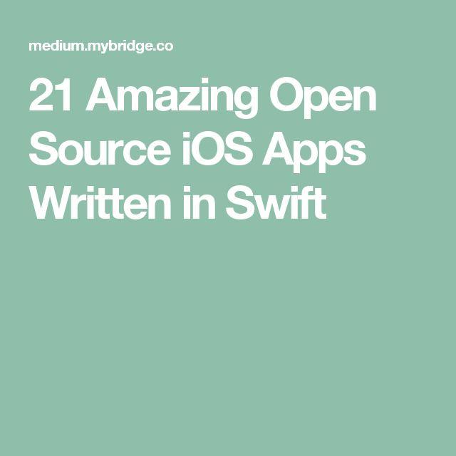 21 Amazing Open Source iOS Apps Written in Swift