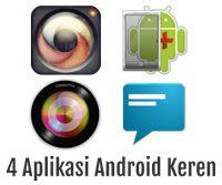 Aplikasi Android Keren untuk Ponsel Pintar bersistem operasi Android
