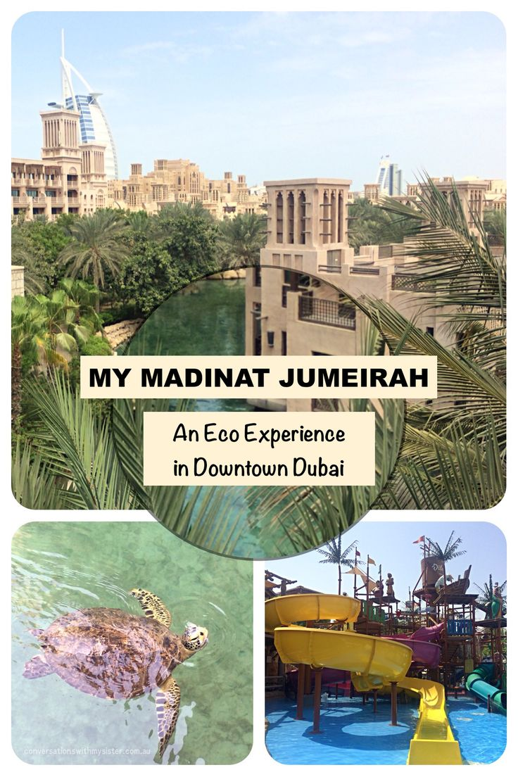 || My Madinat Jumeirah - An Eco Experience in Downtown Dubai || conversations with my sister