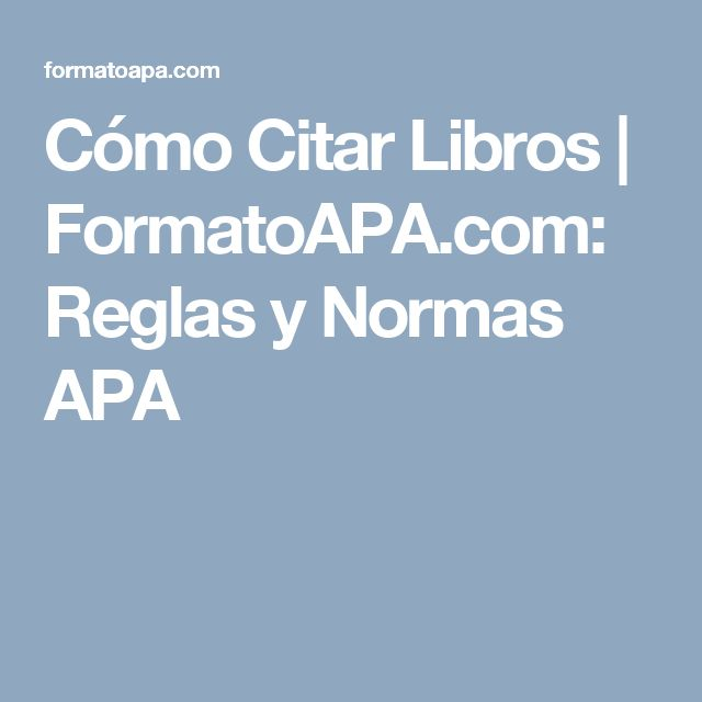 Cómo Citar Libros | FormatoAPA.com: Reglas y Normas APA