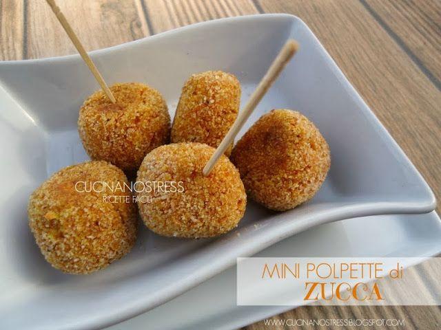 Cucinanostress : MINI POLPETTE di ZUCCA