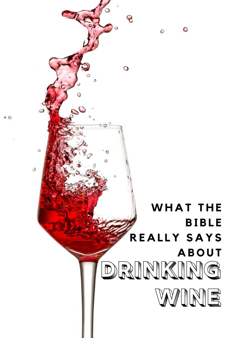 What The Bible Really Says About Drinking Wine Wine Drinks Wine Bible