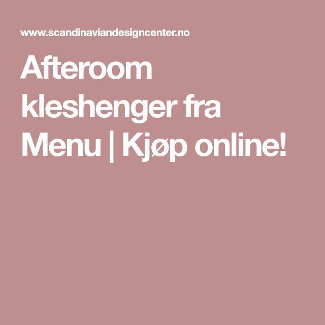 Afteroom kleshenger fra Menu | Kjøp online!