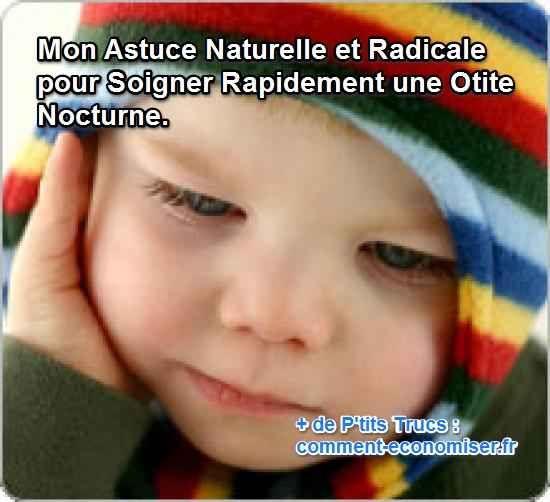 En moins d'une demi-heure, vous aurez soigné votre enfant pris, la nuit, d'une douloureuse otite. Ce remède de grand-mère, qui fait ses preuves depuis des décennies, a un petit nom : la méthode du Dr SALMANOFF.  Découvrez l'astuce ici : http://www.comment-economiser.fr/astuce-naturelle-soigner-rapidement-otite.html?utm_content=buffer1e1bb&utm_medium=social&utm_source=pinterest.com&utm_campaign=buffer