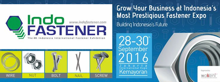 The 4th Indonesia International Fastener Exhibition. #expoindonesia