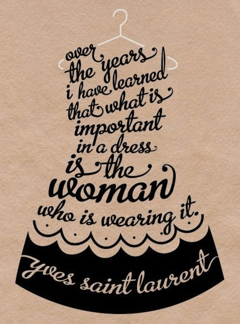 woman: The Women, Yves Saint Laurent, Fashionquotes, So True, Fashion Quotes, Dr. Who, Little Black Dresses, Yvessaintlaurent, The Dresses