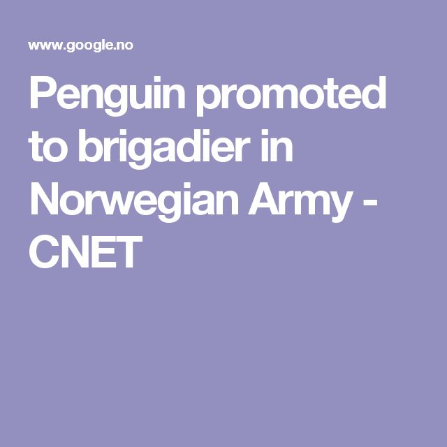 Penguin promoted to brigadier in Norwegian Army - CNET