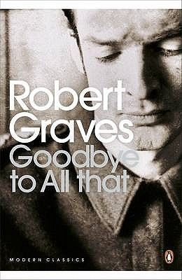 GOODBYE TO ALL THAT by Robert Graves « WWI Memoir