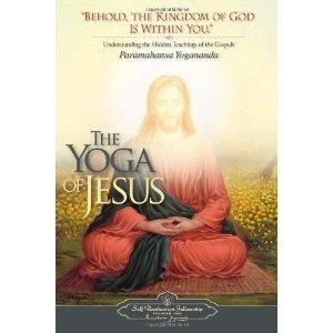 The Yoga of Jesus. Paramahansa Yogananda. I feel curiousity about this book.