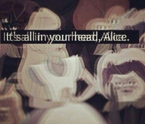 Alice grace me with your presence and we can take a few tabs And fall down the rabbit hole all over again