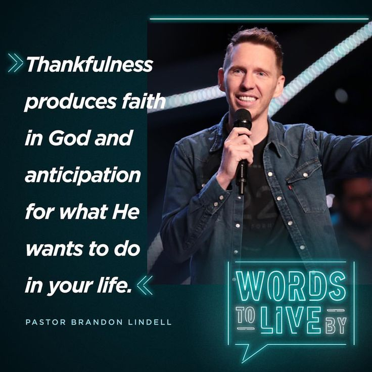 """""""Thankfulness produces faith in God and anticipation of what He wants to do in your life."""" Pastor Brandon Lindell"""