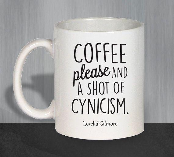 Gilmore Girls Mug, Gilmore Girls Gift, Funny Coffee Mug, Luke's Diner Mug, Lorelai Gilmore Coffee, Coffee Please And A Shot of Cynicism