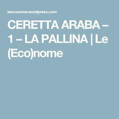 CERETTA ARABA – 1 – LA PALLINA | Le (Eco)nome
