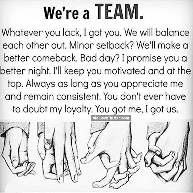 We Are A Team love love quotes quotes couples quote couple in love love quote relationship quotes instagram quotes quotes about love instagram love quotes