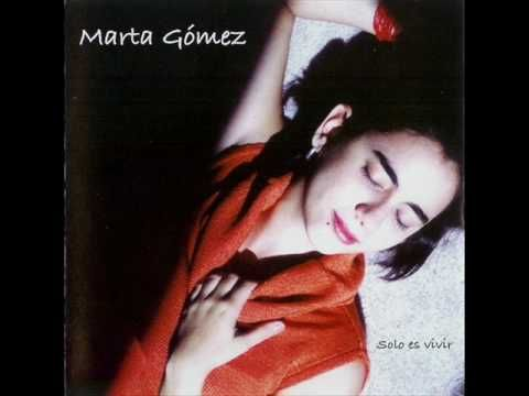 Marta Gomez - Solo es vivir.wmv - YouTube