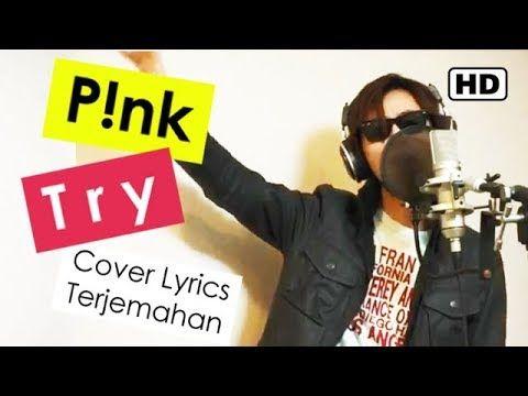 TRY - P!NK (Ajie Roxuai Cover) Lyrics Terjemahan