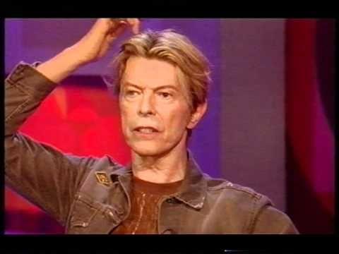 David Bowie talks to Jonathan Ross.https://www.youtube.com/watch?v=cYM_Y8fk0Go https://www.youtube.com/watch?v=BeL0eAGV3Ew