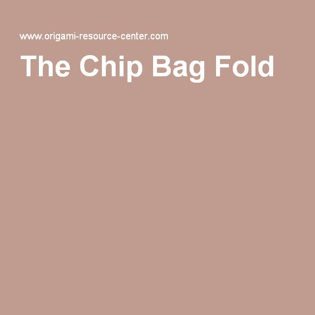 The Chip Bag Fold