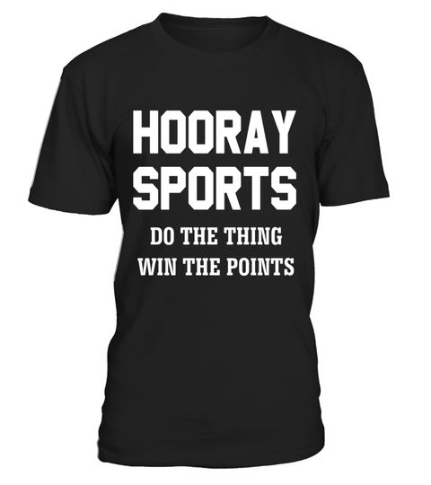 "# Hooray Sports Do the Thing, Win the Points Funny T-Shirt .  Special Offer, not available in shops      Comes in a variety of styles and colours      Buy yours now before it is too late!      Secured payment via Visa / Mastercard / Amex / PayPal      How to place an order            Choose the model from the drop-down menu      Click on ""Buy it now""      Choose the size and the quantity      Add your delivery address and bank details      And that's it!      Tags: Perfect shirt for those…"