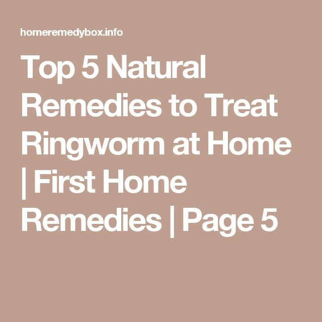 Top 5 Natural Remedies to Treat Ringworm at Home | First Home Remedies | Page 5