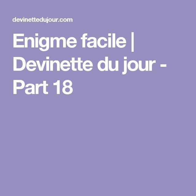 Enigme facile | Devinette du jour - Part 18