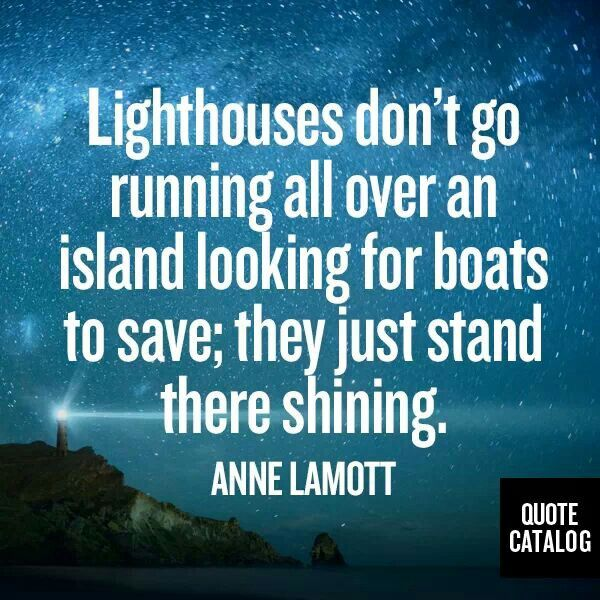 Lighthouses -they just stand there shining