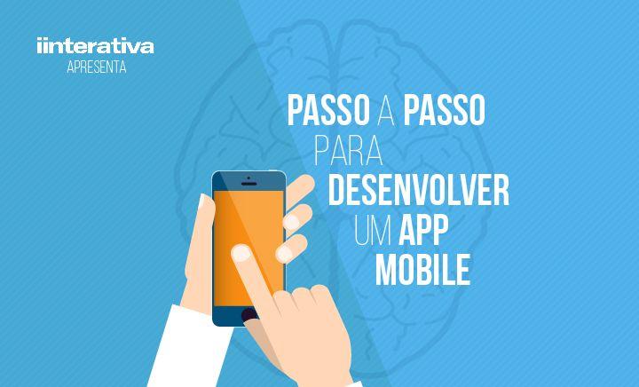 Como desenvolver um aplicativo móvel? A Infobase Interativa ensina como fazer isso em um passo a passo bem simples.