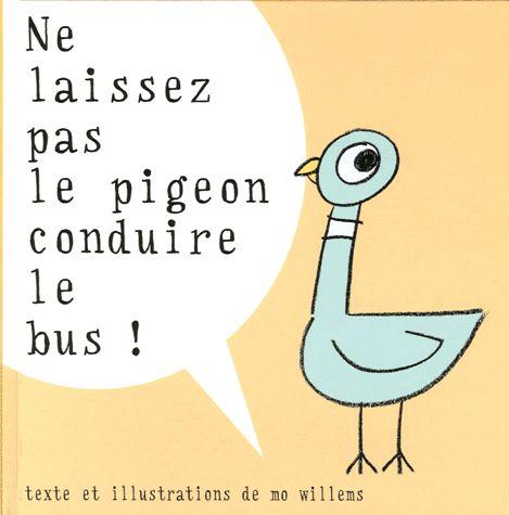 De Mo Willems.  Un pigeon rigolo interpelle le lecteur pour conduire un bus.  Plus l'histoire avance et moins il se montre rigolo; ). Belle lecture expressive. Thèmes : respect des règles, auto contrôle.