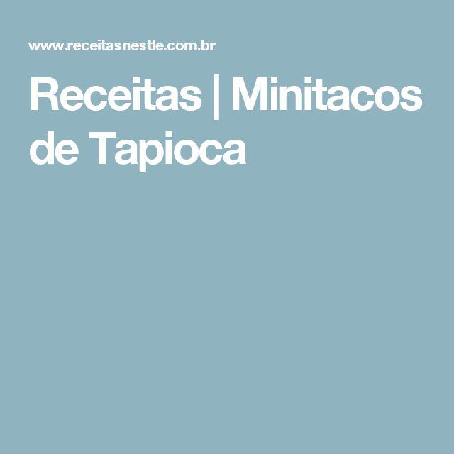 Receitas   Minitacos de Tapioca