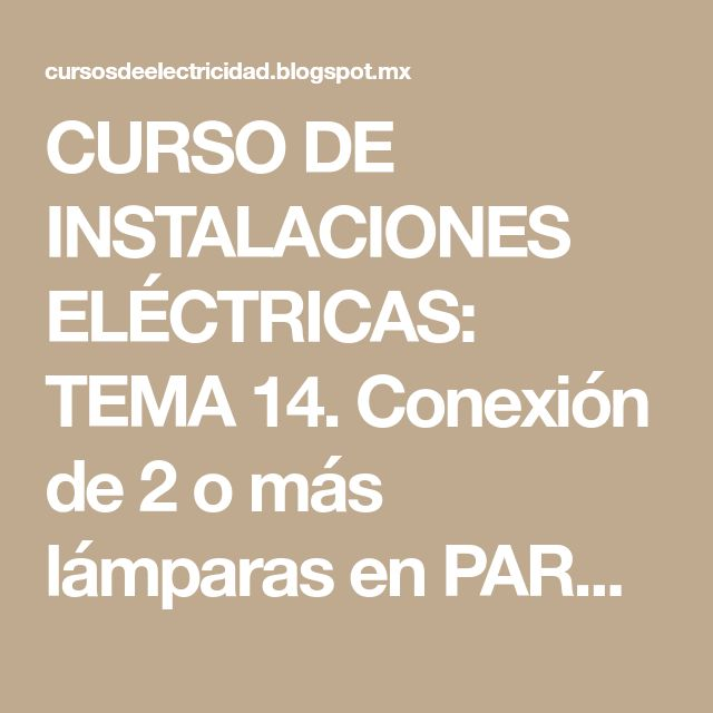CURSO DE INSTALACIONES ELÉCTRICAS: TEMA 14. Conexión de 2 o más lámparas en PARALELO y en SERIE.