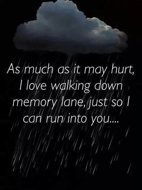 Because you are there at every turn.......