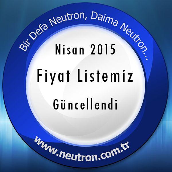 Nisan 2015 Fiyat Listemiz Güncellendi Fiyat Listesi:https://www.neutron.com.tr/dosyalar/dosya/neutron-01042015-fiyat-listesi.pdf
