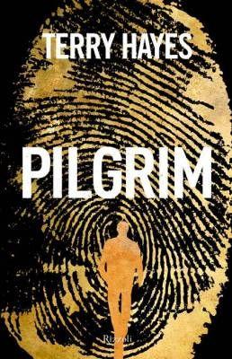 """""""Pilgrim"""" di Terry Hayes"""