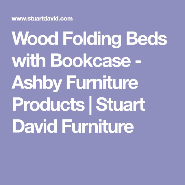 Wood Folding Beds with Bookcase - Ashby Furniture Products | Stuart David Furniture