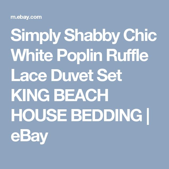 Simply Shabby Chic White Poplin Ruffle Lace Duvet Set KING BEACH HOUSE BEDDING | eBay
