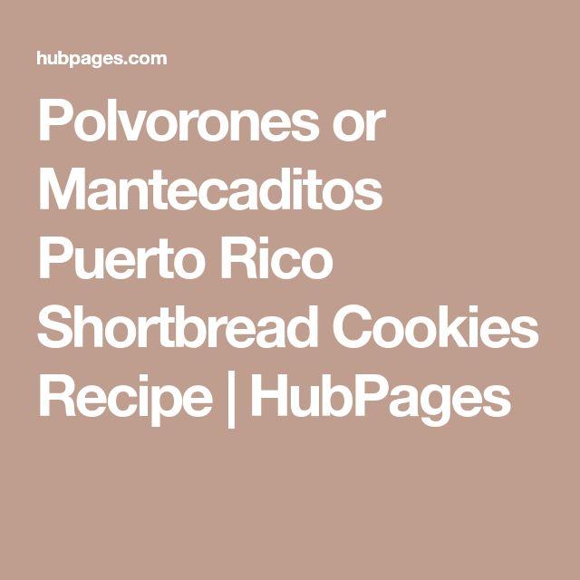 Polvorones or Mantecaditos Puerto Rico Shortbread Cookies Recipe | HubPages