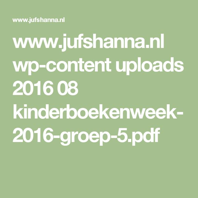 www.jufshanna.nl wp-content uploads 2016 08 kinderboekenweek-2016-groep-5.pdf