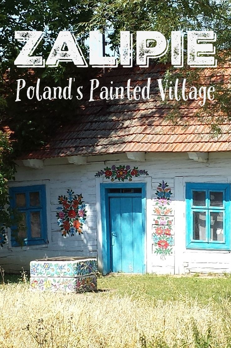 Zalipie. A charming village in Poland where all the buildings are hand painted with flowers