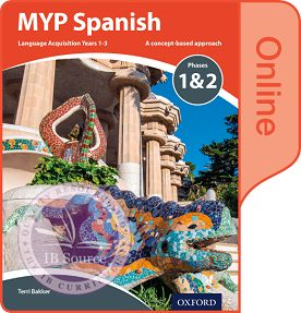 MYP Spanish Language Acquisition Phases 1 & 2 (for Years 1-3) Online Book ISBN: 9780198395966