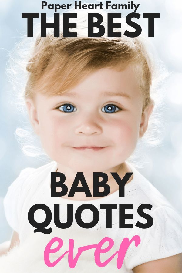 Baby Quotes That Will Make You Laugh Cry And Fall Even More In Love