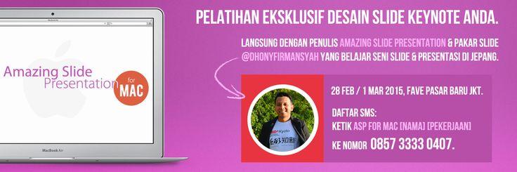 Amazing Slide Presentation for Macintosh (Keynote), Jakarta 1 Maret  2015.