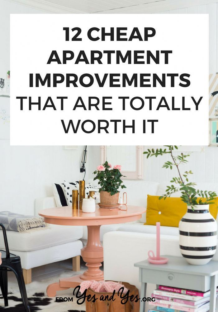 12 Cheap Apartment Improvements That Are Totally Worth It