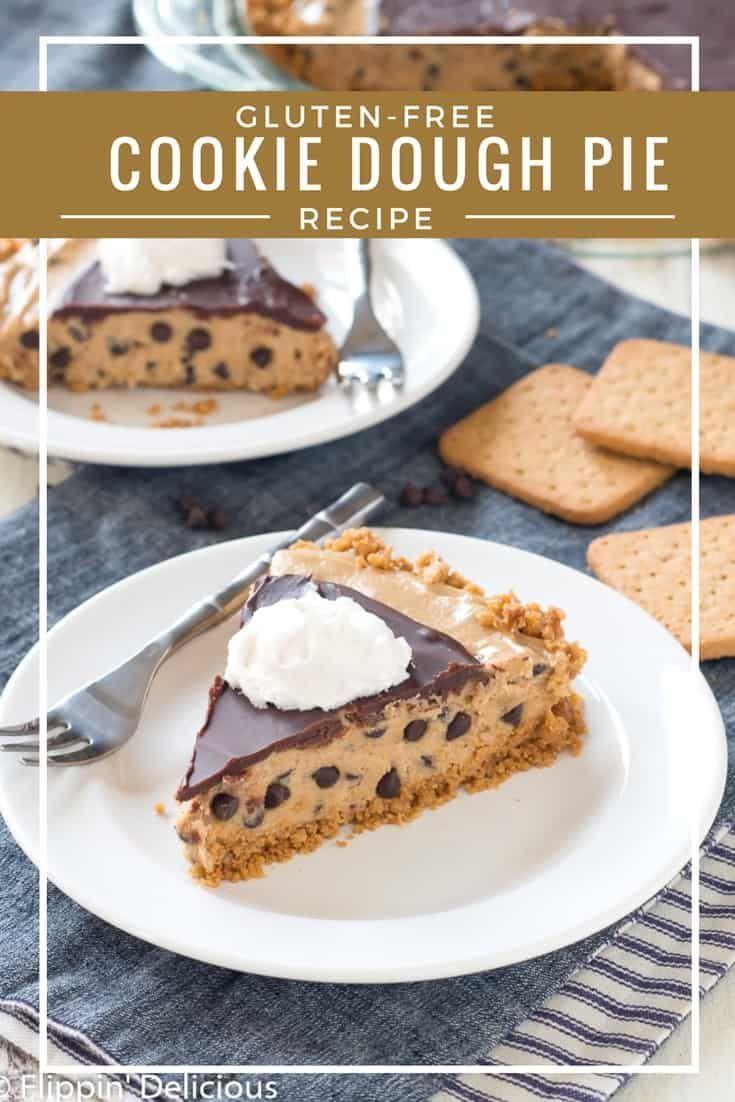 Gluten Free Cookie Dough Pie Recipe Gluten free cookie