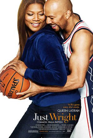 Just Wright-OMGee when I purchased this movie, I think I watched it EVERYDAY for a month!!! I