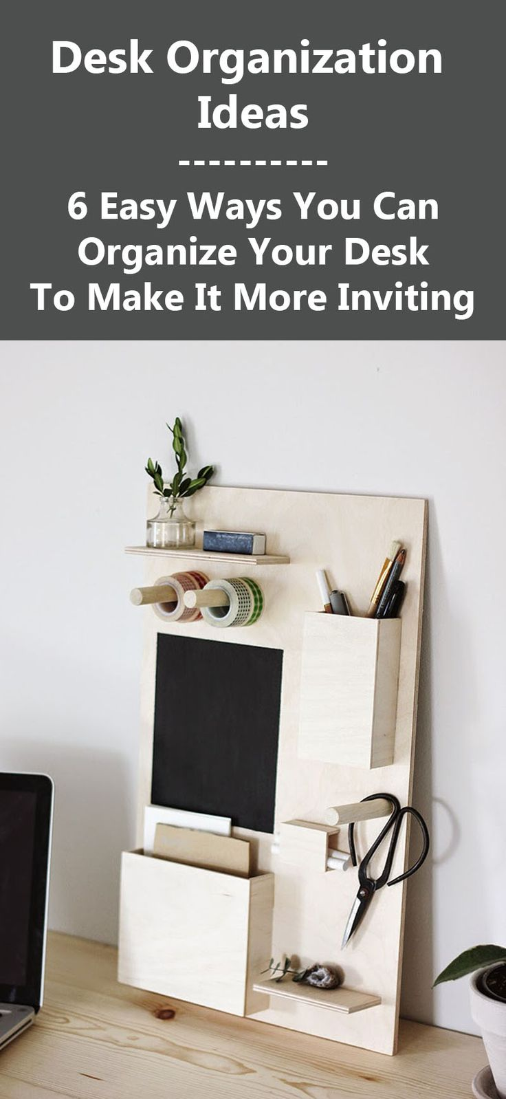 Desk Organization Ideas - 6 Easy Ways You Can Organize Your Desk To Make It More Inviting
