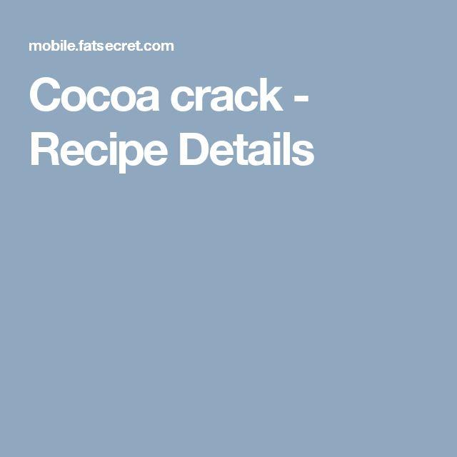 Cocoa crack - Recipe Details