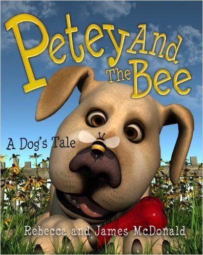 Amazon.com: Petey and the Bee: A Dog's Tale (Sami and Thomas) eBook: Rebecca McDonald: Kindle Store