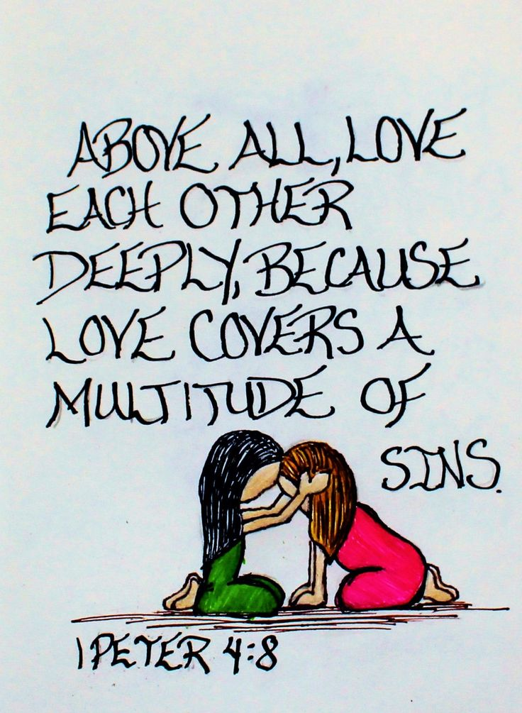 """""""Above all, love each other deeply because it covers a mulitude of sins."""" 1 Peter 4:8 (scripture doodle of encouragement)"""