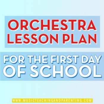 MUSIC lesson plan (written for orchestra but easily modified for any music subject) with ready student information forms and letter to the parents!