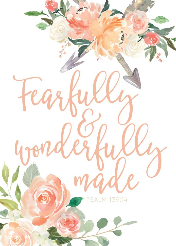 Fearfully & wonderfully made Psalm 139:14  Sadly, the world we live in glamorizes and idolizes perfection, constantly telling us lies that we aren't enough. You are not thin enough. You're not pretty enough. You're not smart enough. Let this Bible verse print be your reminder that God has fearfully and wonderfully made us. In the original Hebrew text of the Bible, the word fearfully means: with great reverence, heart-felt interest and with respect. #fearfullyandwonderfullymade